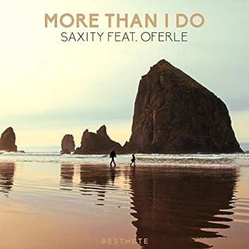 More Than I Do
