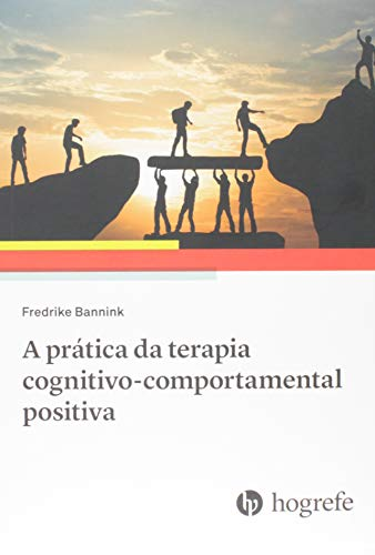 A Prática da Terapia Cognitivo-comportamental Positiva