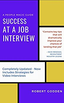 [Robert Godden, Anne Drury-Godden]のSuccess At a Job Interview: A People Magic Guide (People Magic Guides Book 1) (English Edition)