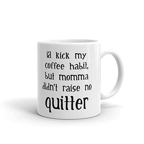 Taza de cerámica con texto en inglés 'I d Kick My Coffee Habit But Momma Coffee Tea Mug