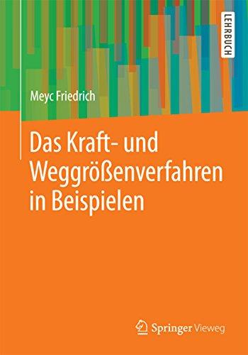 Das Kraft- und Weggrößenverfahren in Beispielen (German Edition)