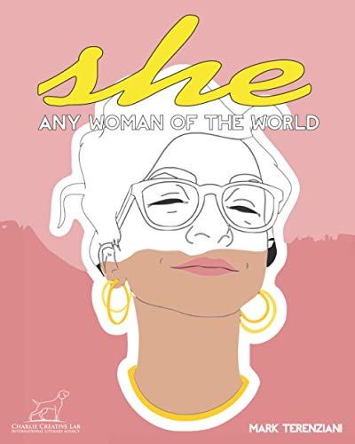 SHE - Any Women Of The World: This Book Celebrates Women's Diversities and Equalities - Relaxing by Coloring Your Favorite Powerful Girls