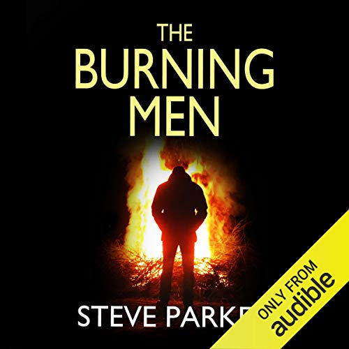 The Burning Men Audiobook By Steve Parker cover art