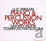 リュック・フェラーリ(1929-2005): 作品集 (Luc Ferrari : Piano & Percussion Works / Satoko Inoue, Toshiyuki Matsukura) [輸入盤]