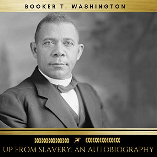 Up from Slavery     An Autobiography              By:                                                                                                                                 Booker T. Washington                               Narrated by:                                                                                                                                 Sean Murphy                      Length: 7 hrs and 17 mins     61 ratings     Overall 4.6