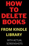 how to delete books from kindle library in less than 15 seconds with actual screenshots