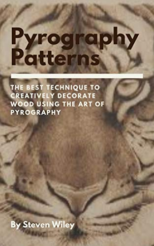 Pyrography Patterns: The best technique to Creatively Decorate Wood Using the Art of Pyrography (English Edition)