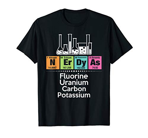 Nerdy As Fluorine Uranium Carbon Potassium - Science T-shirt