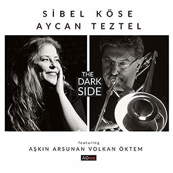 The Dark Side (feat. Aşkın Arsunan & Volkan Öktem)