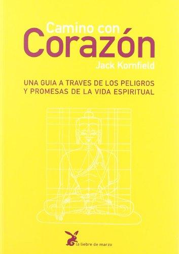 Camino Con Corazón. Una Guía A Través De Los Peligros Y...