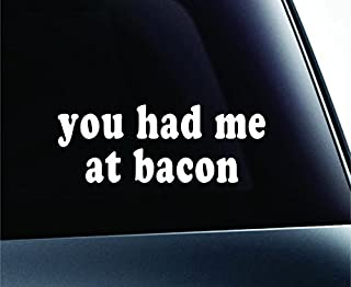 You Had Me at Bacon Text Symbol Decal Funny Car Truck Sticker Window (White), Decal Sticker Vinyl Car Home Truck Window Laptop