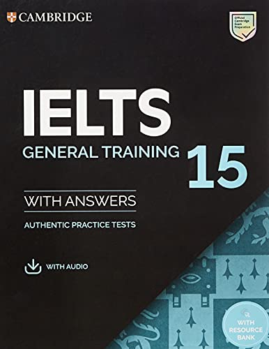 IELTS 15 General Training Student's Book with Answers with Audio with Resource Bank: Authentic Practice Tests (IELTS Practice Tests)
