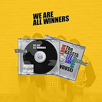 We Are All Winners