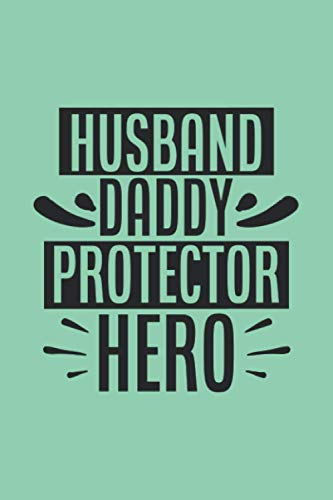 Husband daddy protector hero: Journal Notebook 6x9 inch,100 Page Gift for :young girl friend ghost boys student dad daughter teacher grandma kids ... husband girlfriend And for everyone you love