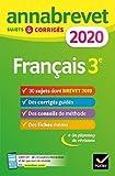 Annales du brevet Annabrevet 2020 Français 3e - 26 sujets corrigés (questions, dictée, rédaction)