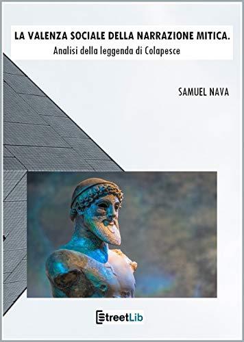 La valenza sociale della narrazione mitica: Analisi della leggenda di Colapesce (Italian Edition)