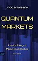 Quantum Markets: Physical Theory of Market Microstructure