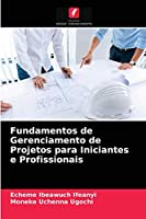 Fundamentos de Gerenciamento de Projetos para Iniciantes e Profissionais