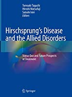 Hirschsprung's Disease and the Allied Disorders: Status Quo and Future Prospects of Treatment