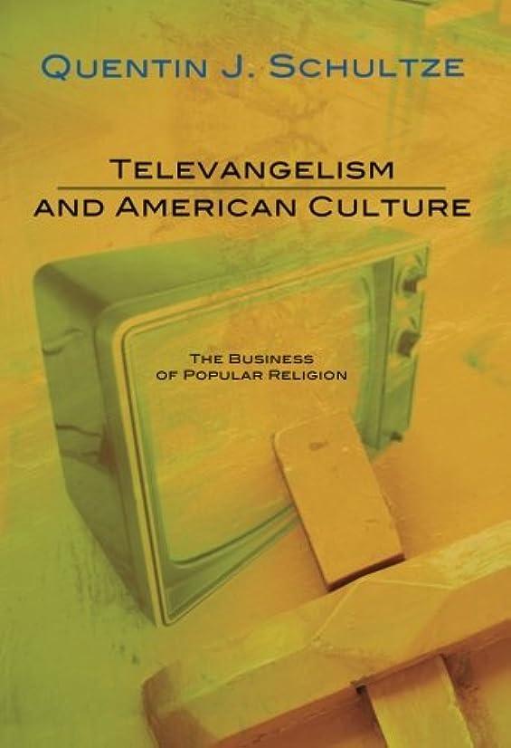 移動するレシピ暴力的なTelevangelism and American Culture: The Business of Popular Religion