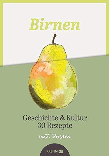 Birnen: Geschichte & Kultur 30 Rezepte (Feldgarten kompakt)
