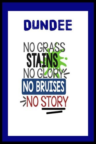 Dundee: Quick Journal, Dundee FC Journal, Dundee Football Club, Dundee FC Diary, Dundee FC Planner, Dundee FC