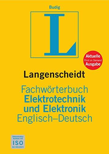 Fachwörterbuch Elektrotechnik und Elektronik, Englisch-Deutsch (Langenscheidt Fachwörterbücher)