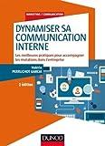 Dynamiser sa communication interne - Les meilleures pratiques pour accompagner les mutations dans l'entreprise