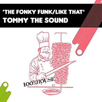 The Fonky Funk / Like That