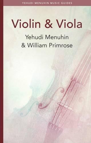 Violin and Viola (Yehudi Menuhin Music Guides)