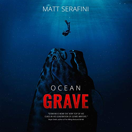 Ocean Grave Audiobook By Matt Serafini cover art