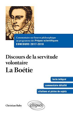 La Boétie Discours de la Servitude Volontaire Commentaire Sur l'Oeuvre Philosophique au Programme des Prépas Scientifiques Concours 2017-2018