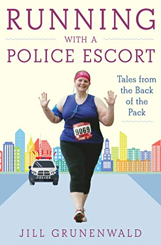 Running with a Police Escort: Tales from the Back of the Pack (English Edition)