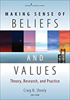 Making Sense of Beliefs and Values: Theory, Research, and Practice