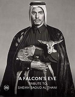 A Falcon's Eye: Tribute to Sheikh Saoud Al Thani