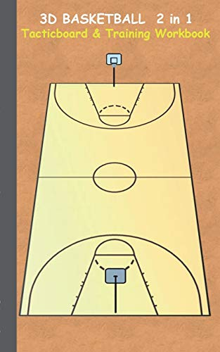 3D Basketball 2 in 1 Tacticboard and Training Book: Tactics/strategies/drills for trainer/coaches, notebook, training, exercise, exercises, drills, ... sport club, play moves, coaching instructi