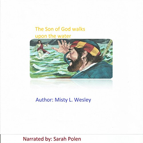 The Son of God Walks Upon the Water audiobook cover art
