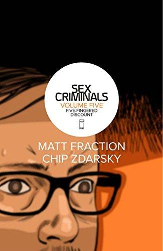 Sex Criminals Volume 5: Five-Fingered Discount