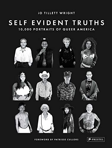 Self Evident Truths: 10,000 Portraits of Queer America
