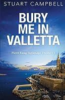 Bury me in Valletta (Pierre Farag Espionage Thriller)