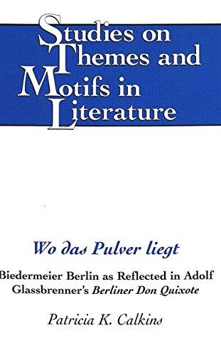 Wo das Pulver liegt: Biedermeier Berlin as Reflected in Adolf Glassbrenner's 'Berliner Don...