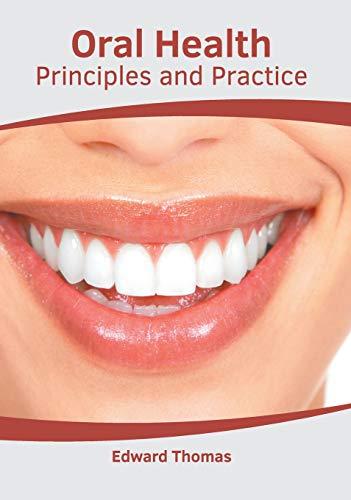 Download Oral Health: Principles and Practice 1632415704