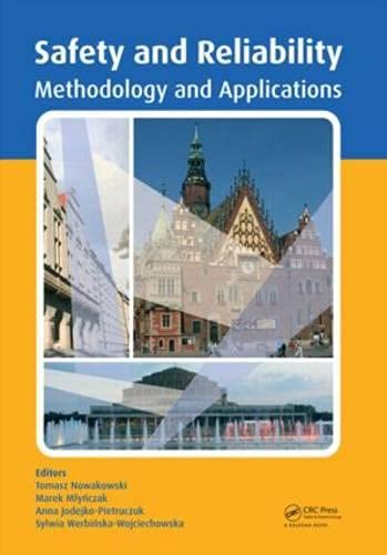 Safety and Reliability: Methodology and Applications: Methodology and Applications, Proceedings of the European Safety and Reliability Conference, Esrel 2014, Wroclaw, Poland, 14-18 Septmeber 2014