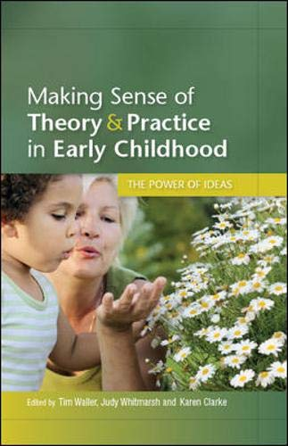 Making sense of theory & practice in early childhood: the power of ideas: The power of ideas
