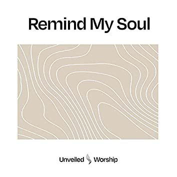 Remind My Soul