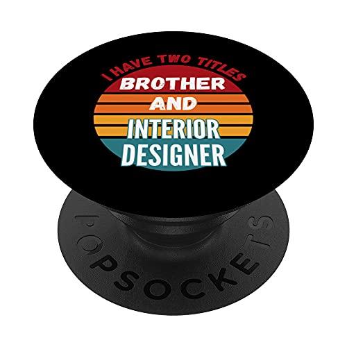 Ho due titoli fratello e interior designer PopSockets PopGrip Intercambiabile