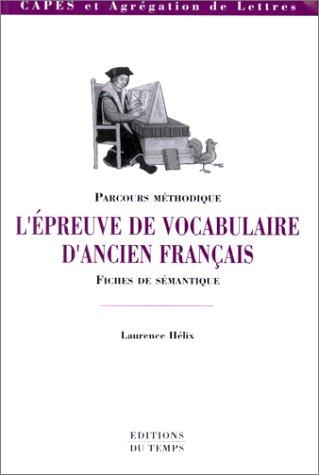 L'épreuve de vocabulaire d'ancien français : Parcours - Fiches de sémantique