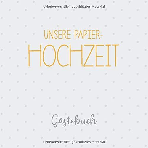 Unsere Papier-Hochzeit Gästebuch: Erinnerungsalbum zur Papierhochzeit und Geschenk zum ersten Hochzeitstag
