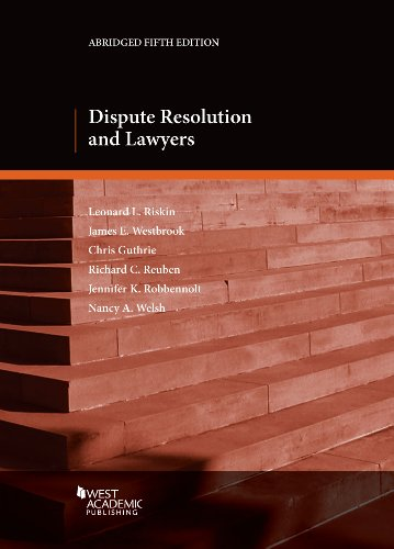 Dispute Resolution and Lawyers, Abridged, 5th (Coursebook)