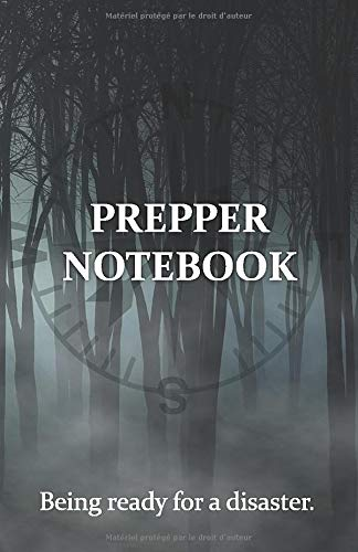 Prepper Notebook - Ready for desaster: Notebook for prepper men to be ready and to survive in the wilderness in case of disaster or emergency.